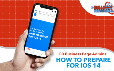 iOS 14 Is Going to Affect Your Facebook Ads: Here's what you need to do
